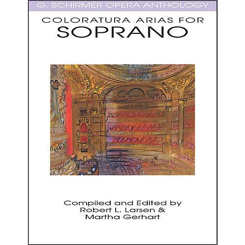 G. Schirmer Coloratura Arias for Soprano G Schirmer Opera Anthology