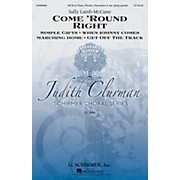 G. Schirmer Come 'Round Right: A Folk Song Suite (Judith Clurman Choral Series) SATB arranged by Sally Lamb McCune