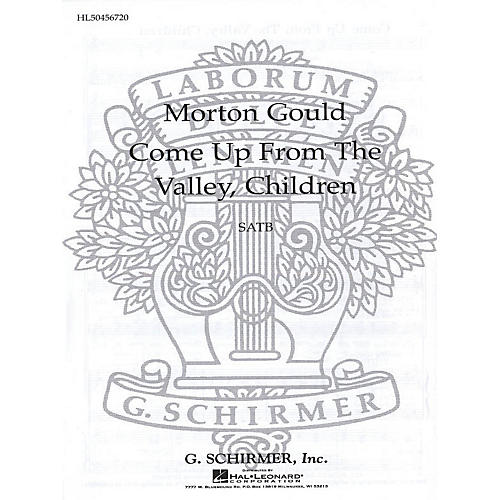 G. Schirmer Come Up from the Valley, Children SATB composed by M Gould
