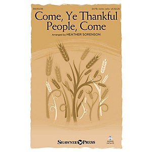 Shawnee Press Come, Ye Thankful People, Come SATB W/ VIOLIN and CELLO arran... by Shawnee Press