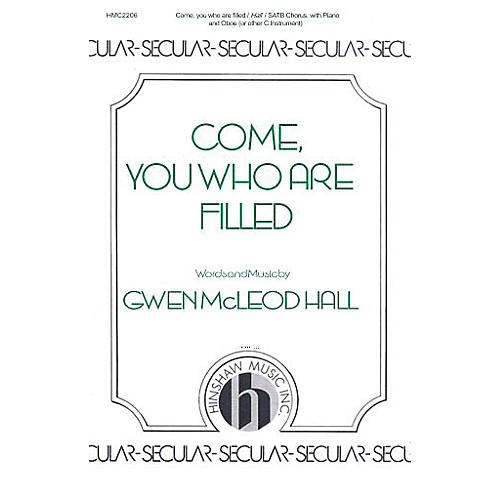 Hinshaw Music Come, You Who Are Filled SATB composed by Gwen McLeod Hall