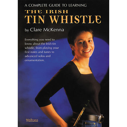 Waltons Complete Guide to Irish Tin Whistle by Claire Mc Kenna-thumbnail