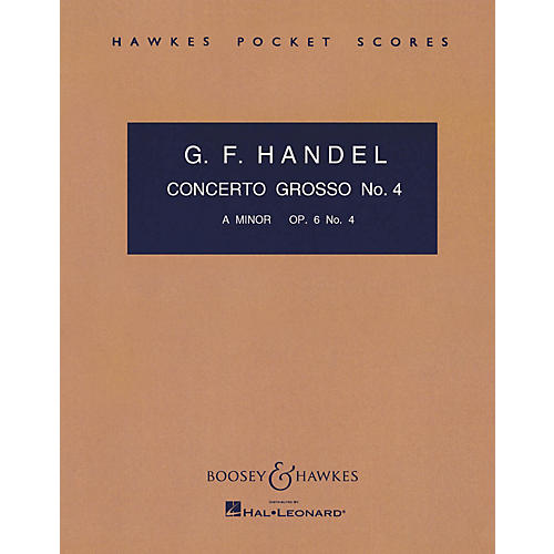 Boosey and Hawkes Concerto Grosso, Op. 6, No. 4 (in A minor) Boosey & Hawkes Scores/Books Series by George Friedrich Handel
