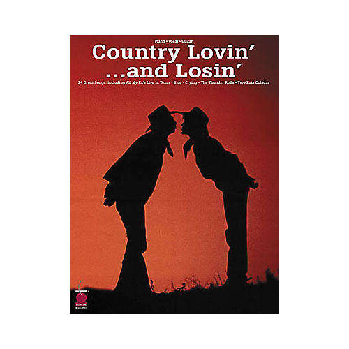 Cherry Lane Country Lovin' ...and Losin' Piano, Vocal, Guitar Songbook