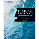 Course Technology PTR FL Studio Power! The Comprehensive Guide Book (1598639919)
