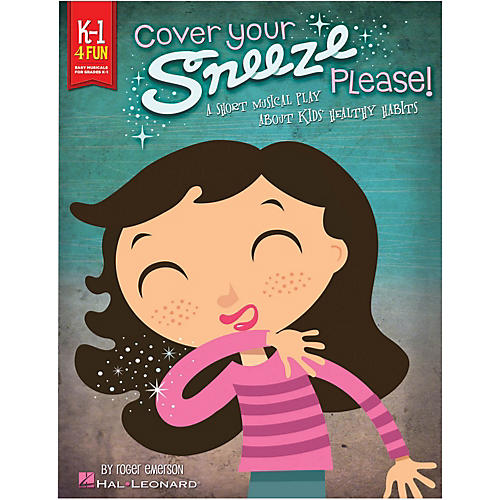 Hal Leonard Cover Your Sneeze, Please! A Short Musical Play About Kids' Healthy Habits-thumbnail