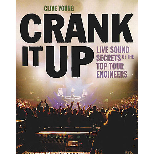 Backbeat Books Crank It Up - Live Sound Secrets Book-thumbnail