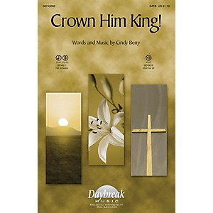 Daybreak Music Crown Him King! CHOIRTRAX CD Composed by Cindy Berry by Daybreak Music