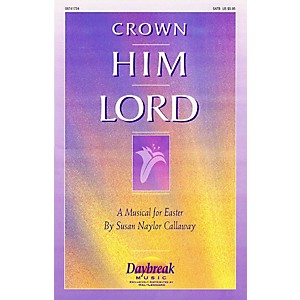 Daybreak Music Crown Him Lord CHOIRTRAX CD Arranged by Bruce Greer by Daybreak Music