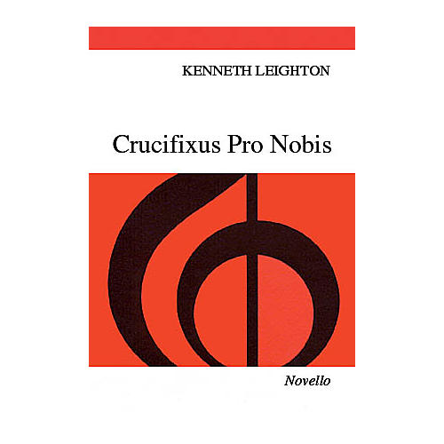 Novello Crucifixus Pro Nobis, Op. 38 Vocal Score Composed by Kenneth Leighton