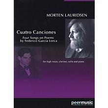 Peer Music Cuatro Canciones (for Soprano, Clarinet, Cello and Piano) Peermusic Classical Series by Morten Lauridsen