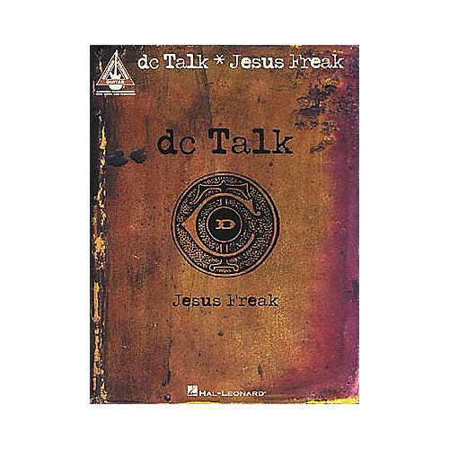 Hal Leonard DC Talk - Jesus Freak Book