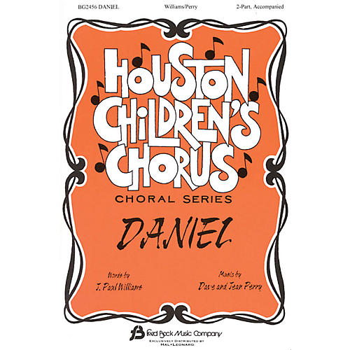 Fred Bock Music Daniel (Houston Children's Chorus Choral Series) 2-Part composed by J. Paul Williams