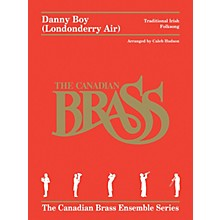 Canadian Brass Danny Boy (Londonderry Air) for Brass Quintet Brass Ensemble by Canadian Brass Arranged by Caleb Hudson