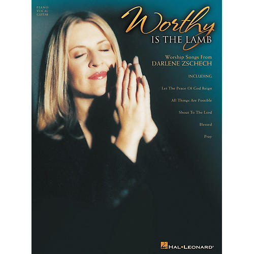 Integrity Music Darlene Zschech - Worthy is the Lamb Piano, Vocal, Guitar Songbook