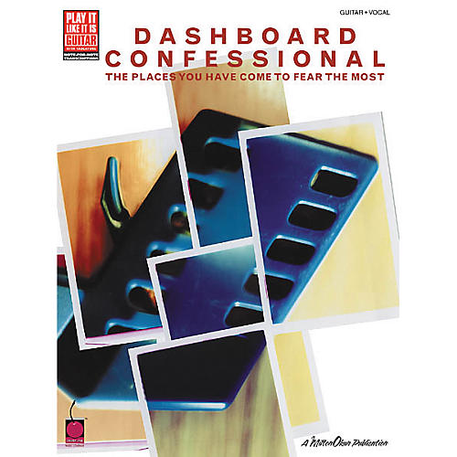 Hal Leonard Dashboard Confessional Places You Have Come to Fear the Most Guitar Tab Songbook