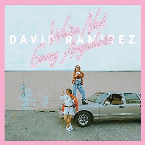 Alliance David Ramirez - We're Not Going Anywhere
