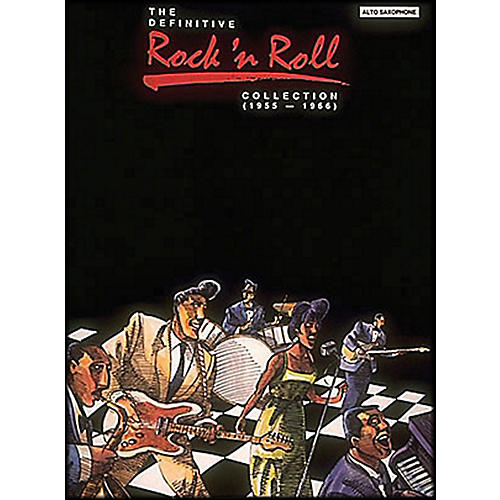 Hal Leonard Definitive Rock 'N Roll Collection, The 1955 - 1966 Alto Saxophone