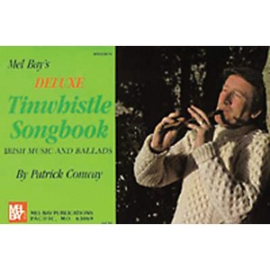 Mel Bay Deluxe Tin Whistle Songbook by Mel Bay
