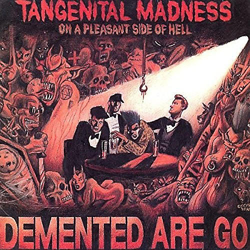 Alliance Demented Are Go - Tangenital Madness On A Pleasant Side Of Hell