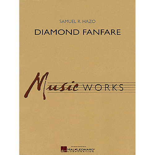 Hal Leonard Diamond Fanfare Concert Band Level 4 Composed by Samuel R. Hazo
