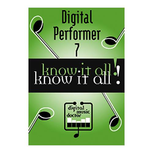 Digital Music Doctor Digital Performer 7 - Know It All! DVD