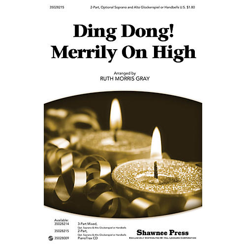Shawnee Press Ding Dong! Merrily on High 2-PART arranged by Ruth Morris Gray
