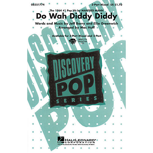 Hal Leonard Do Wah Diddy Diddy (Discovery Level 1) 3-Part Mixed by Manfred Mann arranged by Mac Huff