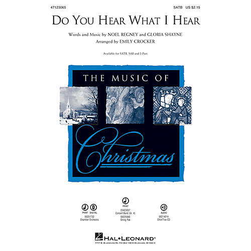 Hal Leonard Do You Hear What I Hear SATB arranged by Emily Crocker