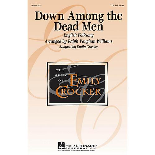 Hal Leonard Down Among the Dead Men TTB arranged by Emily Crocker