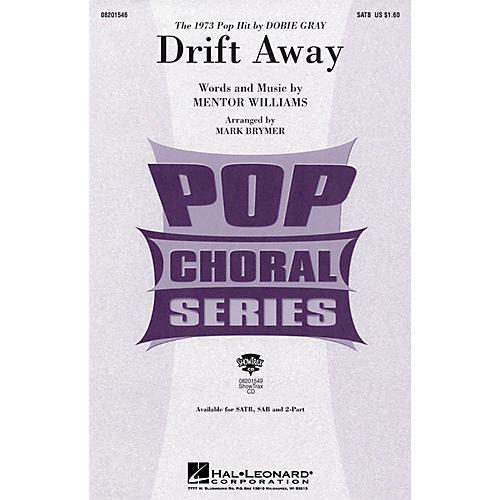 Hal Leonard Drift Away SATB by Dobie Gray arranged by Mark Brymer