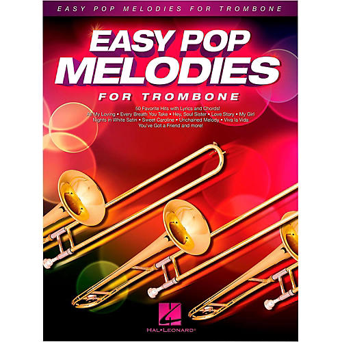 Hal Leonard Easy Pop Melodies For Trombone