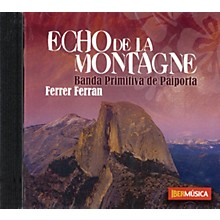 Iberm£sica Echo de la Montagne Concert Band Composed by Ferrer Ferran