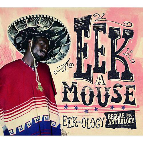 Alliance Eek-A-Mouse - Reggae Anthology - Eek-Ology