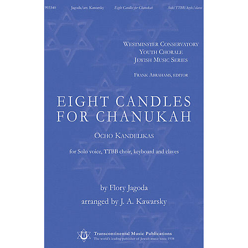 Transcontinental Music Eight Candles for Chanukah (Ocho Kendelikas) TTBB/SOLO arranged by J.A. Kawarsky
