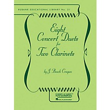 Rubank Publications Eight Concert Duets for Two Clarinets Ensemble Collection Series Composed by J. Beach Cragun