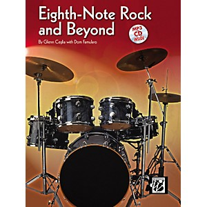 Alfred Eighth-Note Rock and Beyond by Glen Ceglia with Dom Famularo Book/C... by Alfred