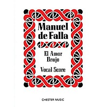 Chester Music El Amor Brujo Music Sales America Series  by Manuel de Falla