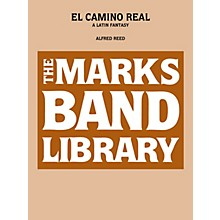 Edward B. Marks Music Company El Camino Real - A Latin Fantasy Concert Band Level 5 Composed by Alfred Reed