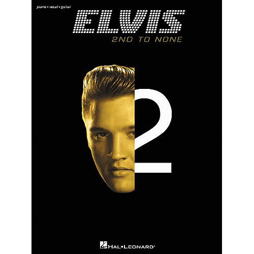 Hal Leonard Elvis - 2nd to None Piano, Vocal, Guitar Songbook