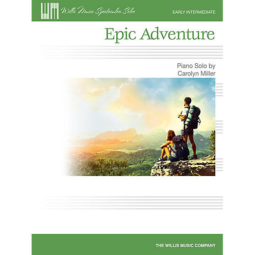 Willis Music Epic Adventure (Early Inter Level) Willis Series Book by Carolyn Miller
