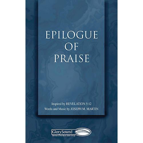 Shawnee Press Epilogue of Praise SATB composed by Joseph M. Martin