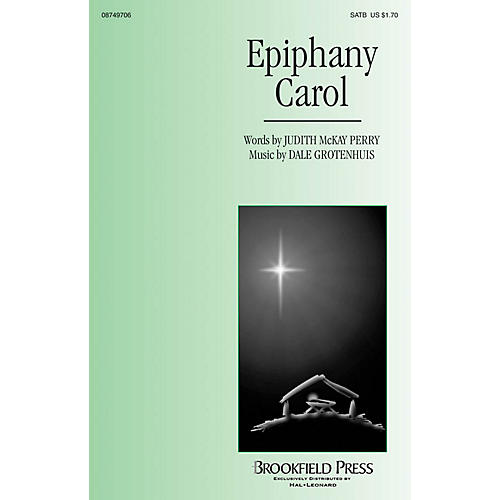 Brookfield Epiphany Carol SATB composed by Dale Grotenhuis