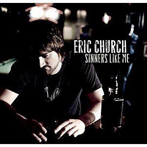Eric Church - Sinners Like Me by