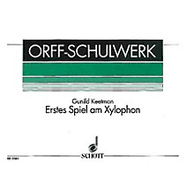 Schott Erstes Spiel am Xylophon (Beginning Exercises For Xylophone) Xylophone Composed by Gunild Keetman