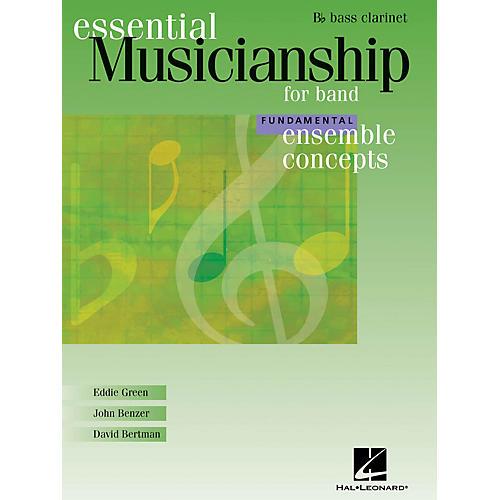 Hal Leonard Essential Musicianship for Band - Ensemble Concepts (Fundamental Level - Bb Bass Clarinet) Concert Band