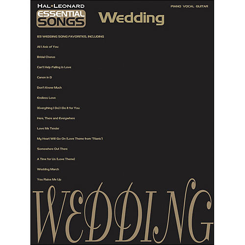Hal Leonard Essential Songs - Wedding arranged for piano, vocal, and guitar (P/V/G)