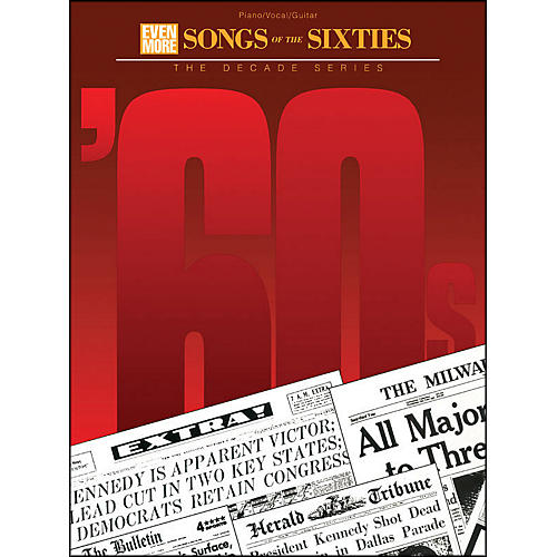 Hal Leonard Even More Songs Of The 60s Decade Series arranged for piano, vocal, and guitar (P/V/G)