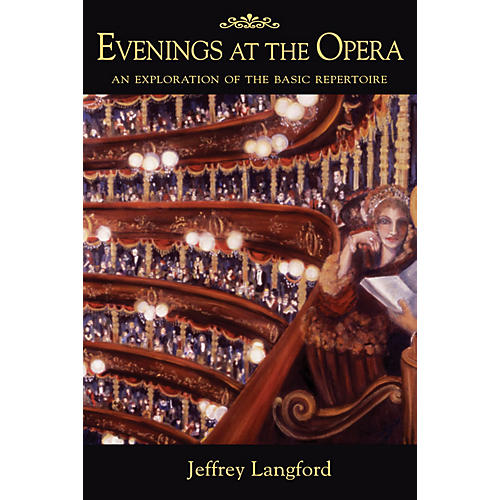 Amadeus Press Evenings at the Opera Amadeus Series Softcover Written by Jeffrey Langford