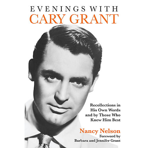 Applause Books Evenings with Cary Grant Applause Books Series Softcover Written by Nancy Nelson